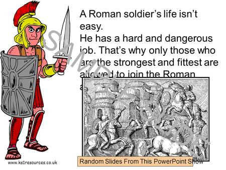 Www.ks1resources.co.uk A Roman soldier's life isn't easy. He has a hard and dangerous job. That's why only those who are the strongest and fittest are.