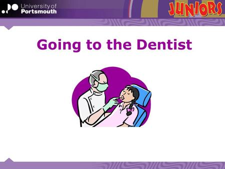 Going to the Dentist. What does fluoride do? Visiting the Dentist: What is it like? Who do we see? What do you smell? What happens? Why do we visit the.