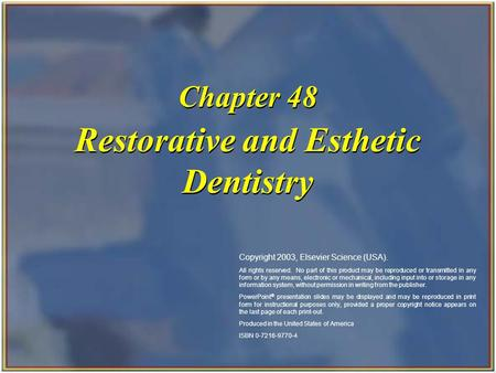 Copyright 2003, Elsevier Science (USA). All rights reserved. Restorative and Esthetic Dentistry Chapter 48 Copyright 2003, Elsevier Science (USA). All.