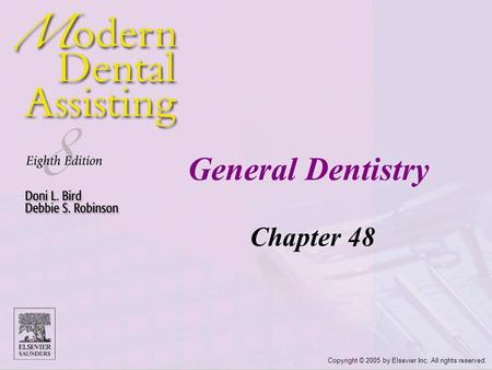 Copyright © 2005 by Elsevier Inc. All rights reserved. General Dentistry Chapter 48.