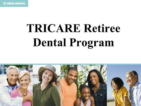 TRICARE Retiree Dental Program. www.trdp.org Introduction TRDP established: February 1, 1998 –Basic Program TRDP Enhanced: October 1, 2000 –Enhanced Program.