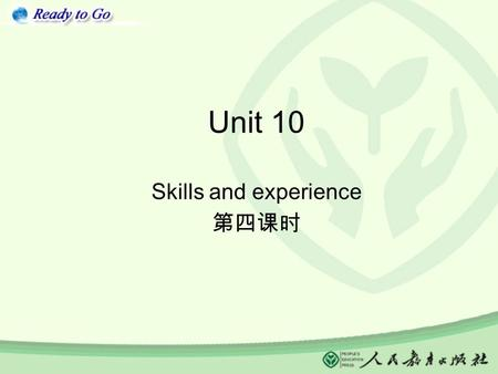 Unit 10 Skills and experience 第四课时. Authentic practice 1.