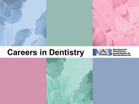 Careers in Dentistry. DENTISTRY Dentistry: High School Prep All programs in Canada require students to take the necessary high school classes to enter.