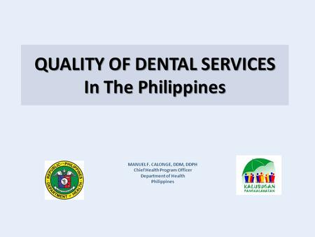 QUALITY OF DENTAL SERVICES In The Philippines