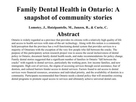 Family Dental Health in Ontario: A snapshot of community stories Lomotey, J., Hatzipantelis, M., Janzen, R., & Curie, C. Abstract Ontario is widely regarded.