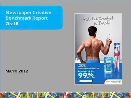 March 2012 Newspaper Creative Benchmark Report Oral B.