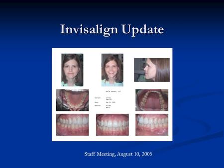 Invisalign Update Staff Meeting, August 10, 2005.