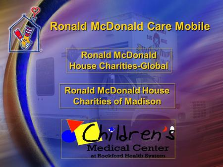 Caremobile_BKG.jpg Ronald McDonald Care Mobile Ronald McDonald House Charities-Global Ronald McDonald House Charities of Madison.