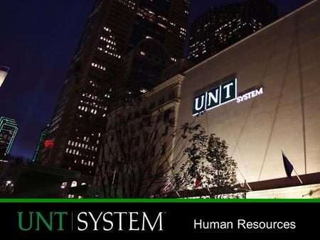 Human Resources. Welcome to UNT! Insurance & Retirement Benefits Our goal is to help you make informed decisions which will maximize the value of your.
