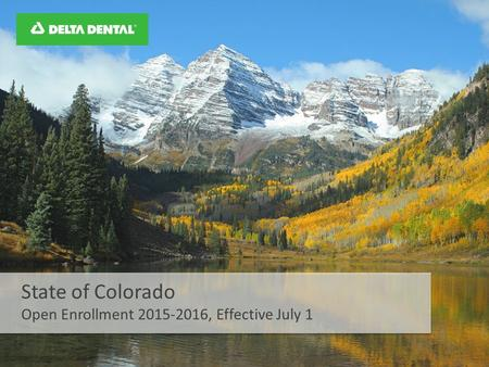 State of Colorado Open Enrollment 2015-2016, Effective July 1.