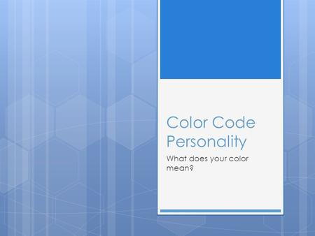 Color Code Personality What does your color mean?.
