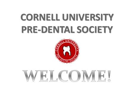 CORNELL UNIVERSITY PRE-DENTAL SOCIETY