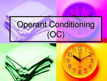 Operant Conditioning A type of learning in which behavior is strengthened if followed by reinforcement or diminished if followed by punishment.