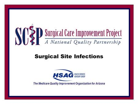 Surgical Site Infections The Medicare Quality Improvement Organization for Arizona.