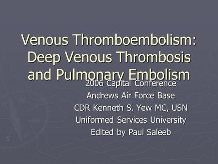 Venous Thromboembolism: Deep Venous Thrombosis and Pulmonary Embolism