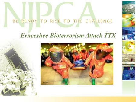 Erneeshee Bioterrorism Attack TTX. Erneeshee TTX—Agenda at a Glance 8:30-9:00 AMRegistration 9:00-9:10 AMWelcome 9:10-9:20 AM Exercise Introduction 9:20-9:25.