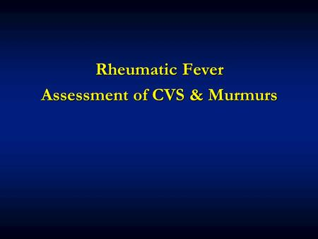 Assessment of CVS & Murmurs