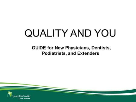 QUALITY AND YOU GUIDE for New Physicians, Dentists, Podiatrists, and Extenders.