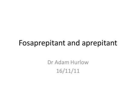 Fosaprepitant and aprepitant