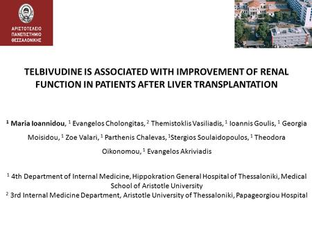 TELBIVUDINE IS ASSOCIATED WITH IMPROVEMENT OF RENAL FUNCTION IN PATIENTS AFTER LIVER TRANSPLANTATION 1 Maria Ioannidou, 1 Evangelos Cholongitas, 2 Themistoklis.