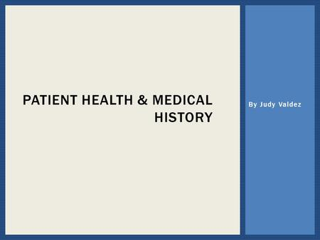 Patient Health & Medical History