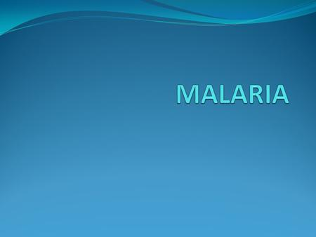 MALARIA History The disease How people get Malaria ( transmission) Symptoms and Diagnosis Treatment Preventive measures Where malaria occurs in the world.