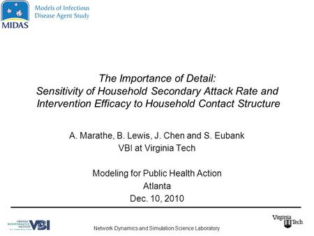 The Importance of Detail: Sensitivity of Household Secondary Attack Rate and Intervention Efficacy to Household Contact Structure A. Marathe, B. Lewis,