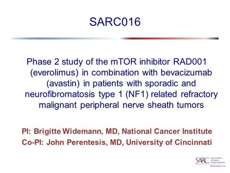 SARC016 Phase 2 study of the mTOR inhibitor RAD001 (everolimus) in combination with bevacizumab (avastin) in patients with sporadic and neurofibromatosis.