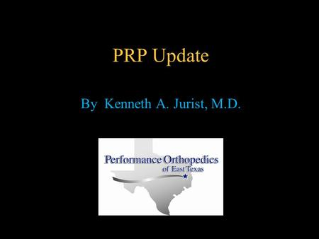 PRP Update By Kenneth A. Jurist, M.D.. What is PRP? PRP is simply whole blood that is centrifuged to create an increased concentration of platelets with.