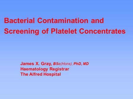 Bacterial Contamination and Screening of Platelet Concentrates
