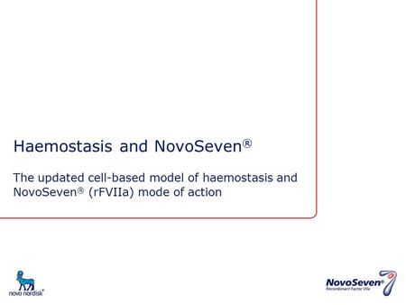 Haemostasis and NovoSeven®
