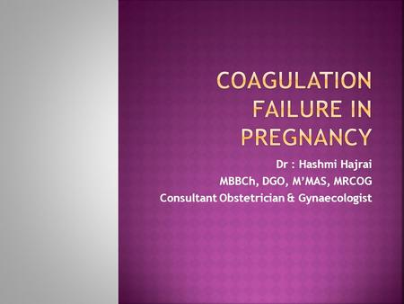 Coagulation failure in pregnancy