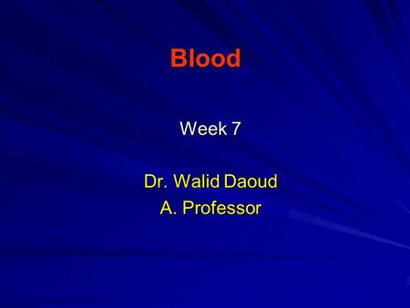 Blood Week 7 Dr. Walid Daoud A. Professor. Anemia ____________________________ Anemia is decrease in O2 carrying capacity of blood due to: 1- Decreased.