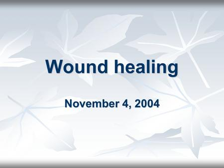 Wound healing November 4, 2004. Wound healing Wound healing is the process of repair that follows injury to the skin and other soft tissues. Wound healing.