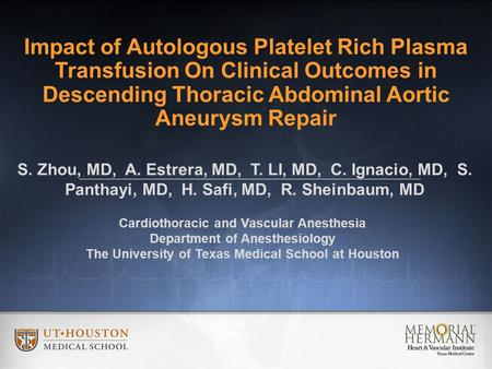 Impact of Autologous Platelet Rich Plasma Transfusion On Clinical Outcomes in Descending Thoracic Abdominal Aortic Aneurysm Repair Cardiothoracic and Vascular.