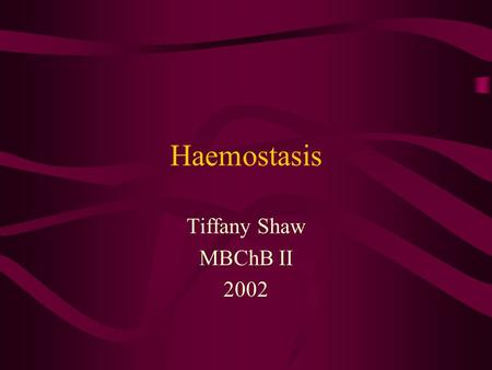 Haemostasis Tiffany Shaw MBChB II 2002. Haemostasis Pathway Injury Collagen exposure Tissue Factor Platelet adhesion Coagulation Cascade Release reaction.