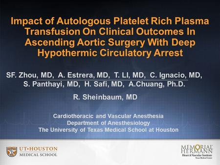 Impact of Autologous Platelet Rich Plasma Transfusion On Clinical Outcomes In Ascending Aortic Surgery With Deep Hypothermic Circulatory Arrest Cardiothoracic.