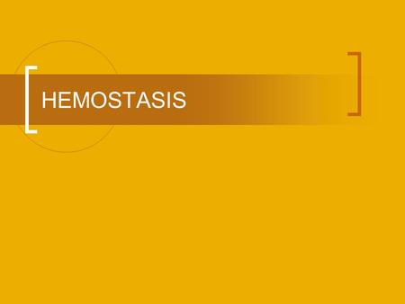 HEMOSTASIS. Due to damaged blood vessels Events that stop bleeding.