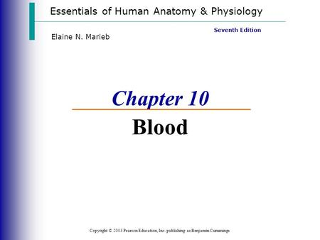 Chapter 10 Blood Essentials of Human Anatomy & Physiology