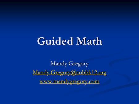 Guided Math Mandy Gregory