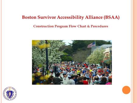 Boston Survivor Accessibility Alliance (BSAA) Construction Program Flow Chart & Procedures.