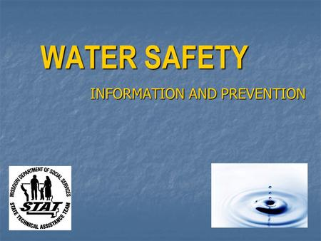 WATER SAFETY INFORMATION AND PREVENTION. Training Objectives Recognize risk factors associated with unintentional drowning Recognize risk factors associated.