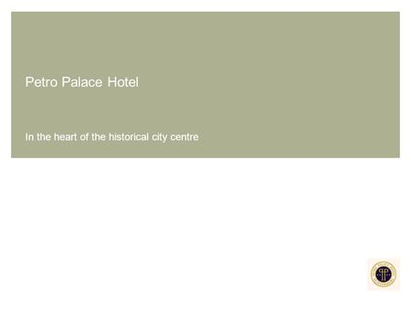 Petro Palace Hotel In the heart of the historical city centre.