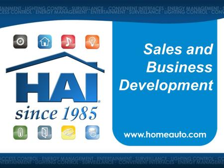 Sales and Business Development. What is Home Automation?  An automated home brings together security, fire, lighting, temperature control, audio, home.