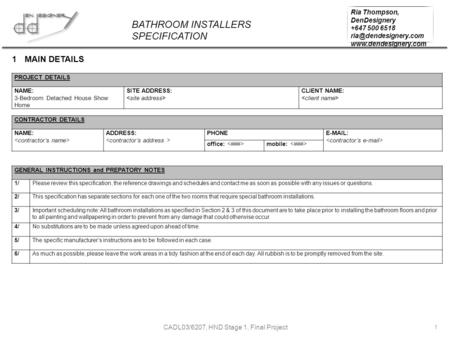 BATHROOM INSTALLERS SPECIFICATION Ria Thompson, DenDesignery +647 500 6518  CADL03/6207, HND Stage 1, Final Project.