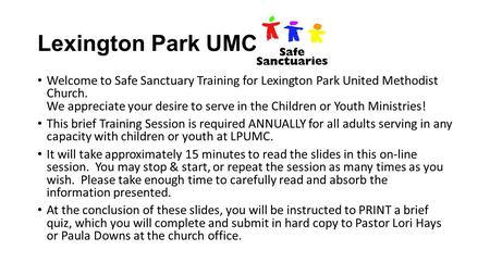 Lexington Park UMC Welcome to Safe Sanctuary Training for Lexington Park United Methodist Church. We appreciate your desire to serve in the Children or.