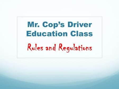 Mr. Cop's Driver Education Class