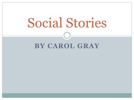 Social Stories By Carol Gray.