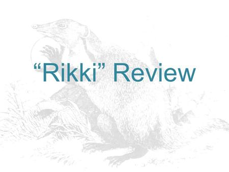 """Rikki"" Review. Question 1 Who is Rikki? a.A mongoose who gets washed up in a flood b.A venomous snake that fights a mongoose c.A young boy who finds."