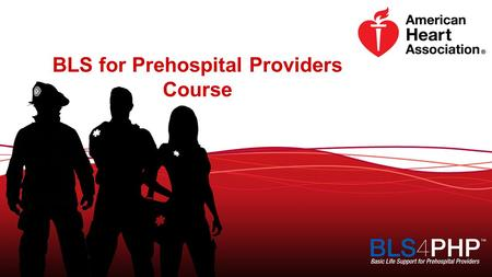BLS for Prehospital Providers Course. Welcome, Introductions, and Housekeeping.